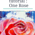 Acrylic and oil pastel flower painting tutorial : One Rose