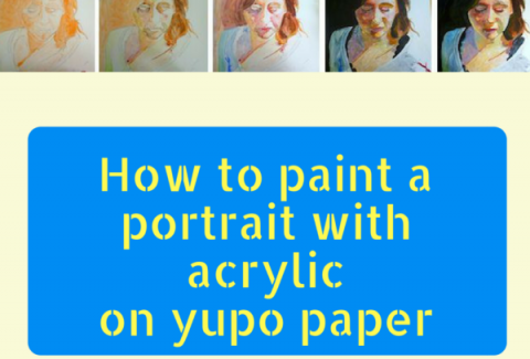 How to paint a portrait with acrylics on yupo paper by Sandrine Pelissier on ARTiful, painting demos