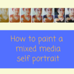 Step by step painting tutorial : Watercolor and acrylic self portrait