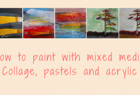 How to paint with mixed media, acrylics, collage and pastels on ARTiful, painting demos