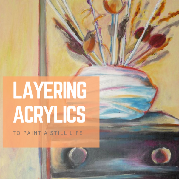 Layering acrylics to paint a still life by Sandrine Pelissier on ARTiful,painting demos