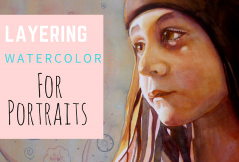 Layering watercolor for portraits on ARTiful, painting demos by Sandrine Pelissier