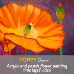Poppy Dance: Acrylic and pastels flower painting time lapse video