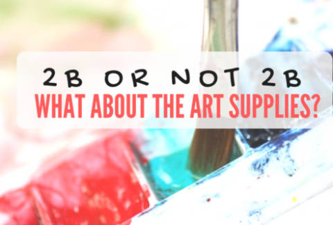 2B or not 2B What about the art supplies?