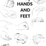 Hands and feet to yourself : learn how to draw hands and feet