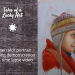 Tales of a lucky hat – Watercolor portrait painting demonstration with time lapse video