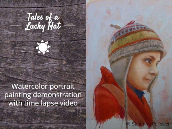 Tales of a lucky hat: Watercolor portrait painting demonstration with time lapse video
