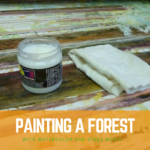 Painting a forest with watercolors and mixed media