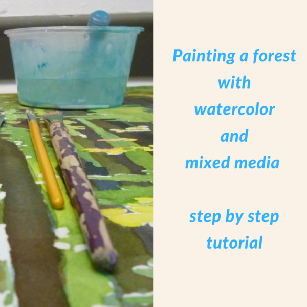 Painting a forest with watercolor and mixed media step for Watercolor tutorials step by step