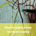 Knitting the Wind,  painting a mixed media tree step by step