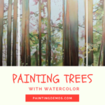 How to paint trees and leaves with watercolor