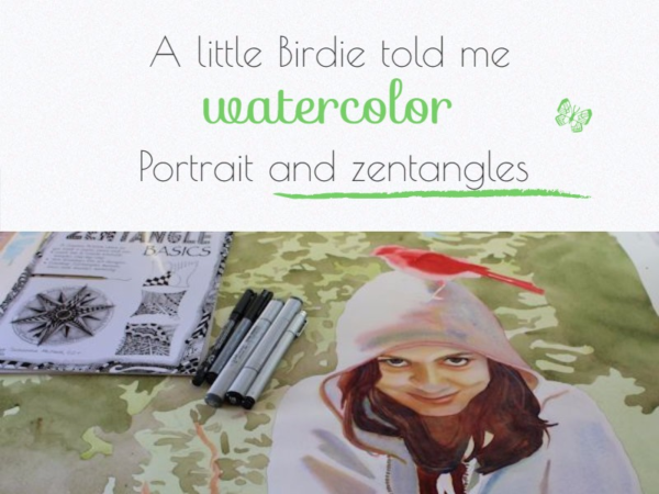 A little Birdie told me, watercolor portrait and zentangle on ARTiful, painting demos