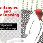zentangles and life drawing