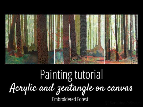 Embroidered Forest, Watercolor, Acrylics and zentangles painting tutorial