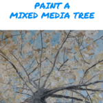 How to paint a mixed media tree