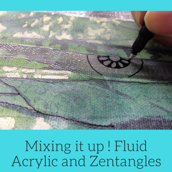 Mixing it up ! Fluid Acrylic and Zentangles on ARTiful, painting demos by Sandrine Pelissier