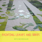 How to paint trees and leaves with watercolor, a step by step tutorial