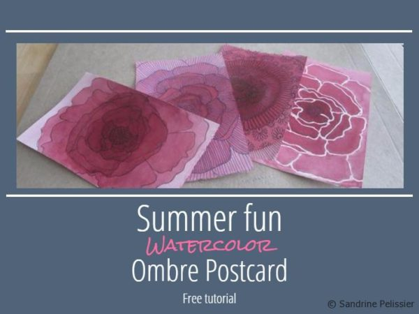 Summer fun watercolor ombre postcards on artiful painting demos by Sandrine Pelissier