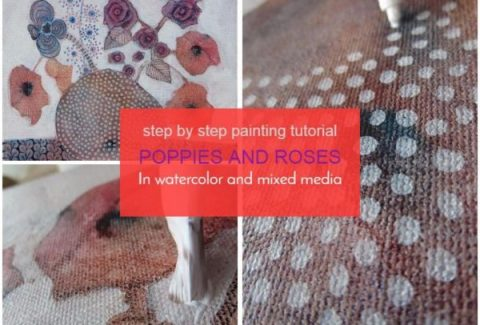 How to paint poppies and roses with watercolor and mixed media