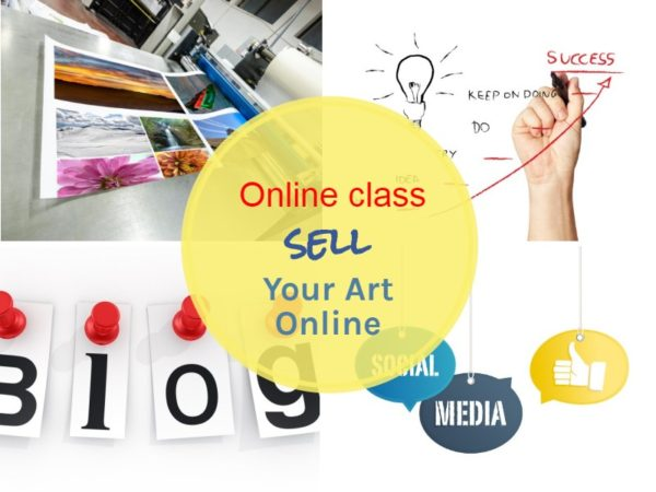 Online Class: SELL YOUR ART ONLINE REACH NEW MARKETS - LEARN HOW TO USE SOCIAL MEDIA