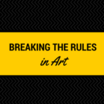 Breaking the rules in Art