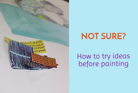Not sure? How to try ideas before painting on ARTiful painting demos by Sandrine Pelissier