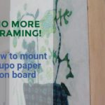 No more framing : How to mount yupo paper on board