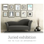 Juried exhibitions: Pay to play or opportunity?