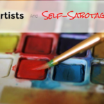 Artists and self-sabotage