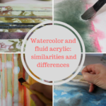 Watercolor and fluid acrylic: similarities and differences