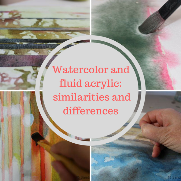 Watercolor and fluid acrylic: similarities and differences on ARTiful, painting demos by Sandrine Pelissier