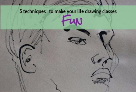 5 techniques to make your life drawing classes fun