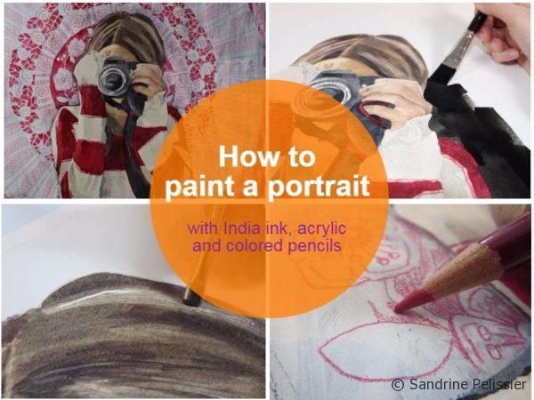 How to Paint A Watercolor Portrait with India Ink, Acrylic and Colored Pencils : Selfie