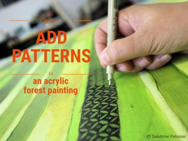 How to add patterns to a forest painting by Sandrine Pelissier