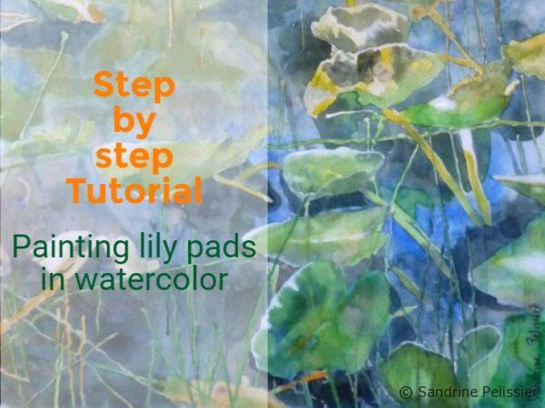 Painting lily pads with watercolor, step by step painting tutorial video: One mile lake