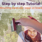 How to mount a watercolor painting on board, a step by step tutorial