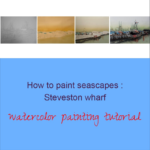 How to paint seascapes : Steveston wharf, watercolor painting tutorial