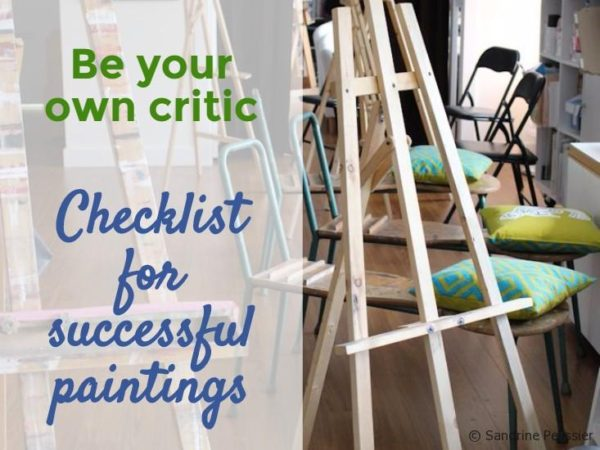 Checklist for successful paintings : Be your own critic on ARTiful, painting demos by Sandrine Pelissier