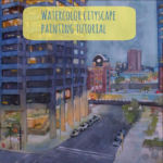 Watercolor cityscape painting tutorial : Two Nights in Calgary (watercolor, watercolor crayons and gouache)