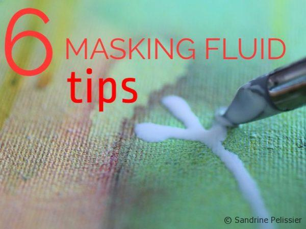 6 masking fluid tips on ARTiful,painting demos by Sandrine Pelissier