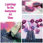 Painting flowers from imagination: 3 Paintings for the Anonymous Art Show
