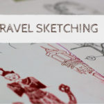 Travel Sketching basic supplies and techniques for beginners