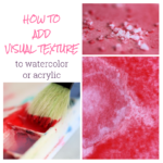 How to add visual texture to watercolor and acrylic washes.