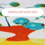 Painting with acrylic skins
