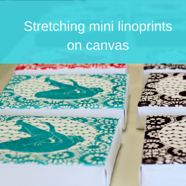 Stretching mini linoprints on canvas