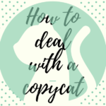 how to deal with a copycat