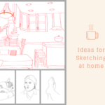 Ideas for sketching at home