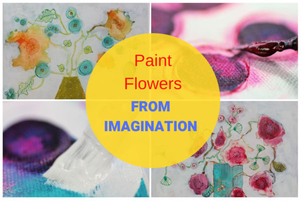 Online art class: Painting Flowers from imagination in mixed media